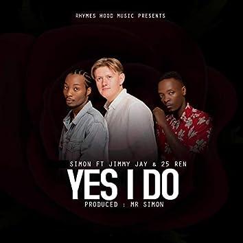 Yes I Do (feat. Jimmy Jay & 25 Ren)