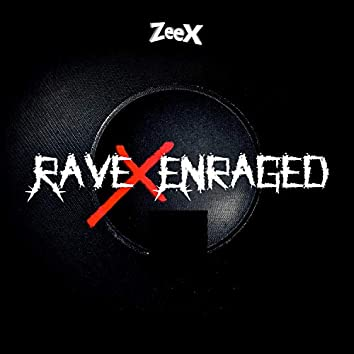 Rave Enraged