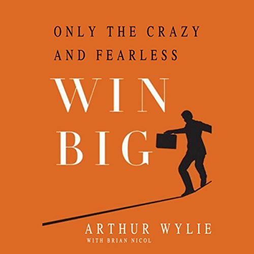 Only the Crazy and Fearless Win BIG! audiobook cover art