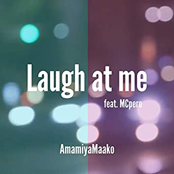 Laugh at me (feat. MCpero)
