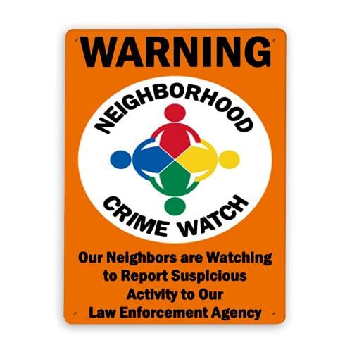 Segnale di pericolo,I nostri vicini stanno guardando per segnalare attività sospette alla nostra agenzia di polizia,Segnale di pericolo di traffico della del metallo di alluminio della latta 8x12 Inch