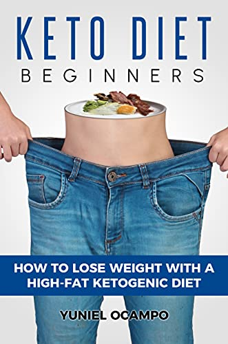 Keto Diet Beginners : How to Lose Weight With a High-Fat Ketogenic Diet