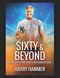 Sixty & Beyond: Super Secrets Of Self-Defense For Senior Citizens