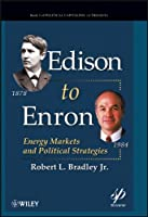 Edison to Enron: Energy Markets and Political Strategies (Political Capitalism)