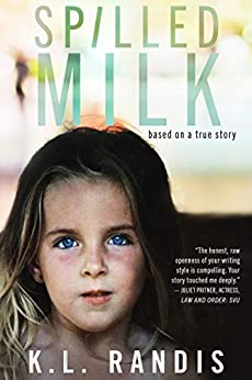 Spilled Milk: Based On A True Story by [K.L Randis]