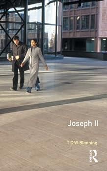Joseph II (Profiles In Power) (English Edition) par [T C W Blanning]