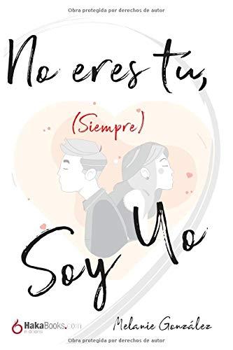 No eres tú, (siempre) soy yo