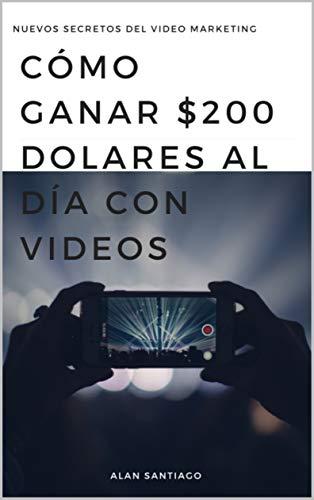 Cómo ganar $200 dólares al día con videos