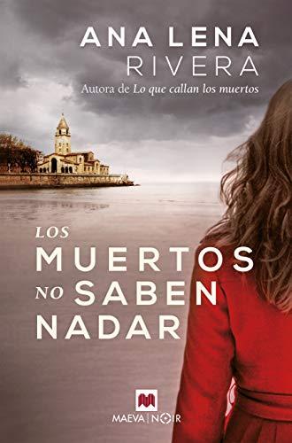 Los muertos no saben nadar: Una nueva investigación de Gracia San Sebastián, que ahora colabora con la policía. (MAEVA noir)