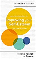 An Introduction to Improving Your Self-Esteem, 2nd Edition (An Introduction to Coping series)