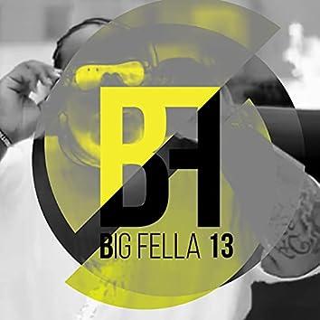 Big Fella 13