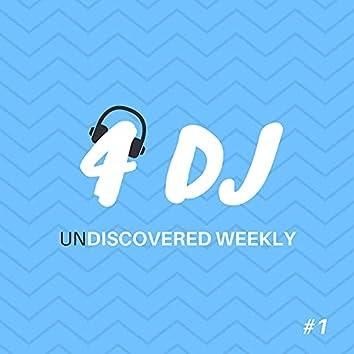 4 DJ: UnDiscovered Weekly #1