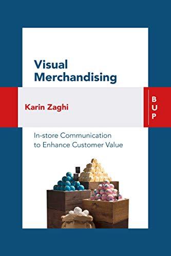Visual Merchandising: In-store Communication to Enhance Customer Value (English Edition)