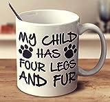 N\A Mi Hijo Tiene Cuatro Patas y Taza de café de Piel (Blanco, 11 oz)