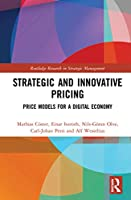 Strategic and Innovative Pricing: Price Models for a Digital Economy (Routledge Research in Strategic Management)