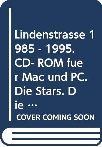 Lindenstraße 1985 - 1995. CD- ROM für Mac und PC. Die Stars. Die Geschichte. Der Erfolg.