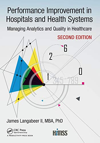 Compare Textbook Prices for Performance Improvement in Hospitals and Health Systems: Managing Analytics and Quality in Healthcare,  HIMSS Book Series 2 Edition ISBN 9781138296404 by Langabeer II, James
