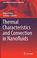 Thermal Characteristics and Convection in Nanofluids (Lecture Notes in Mechanical Engineering)