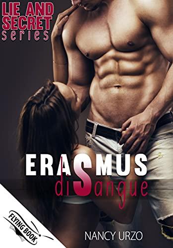 Erasmus di Sangue: Lie and Secret Series (Collana Flying Book)