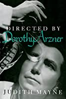 Directed by Dorothy Arzner (Women Artists in Film)