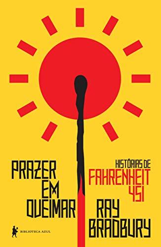 Prazer em queimar: histórias de Fahrenheit 451