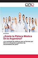 ¿Existe la Plétora Médica en la Argentina?