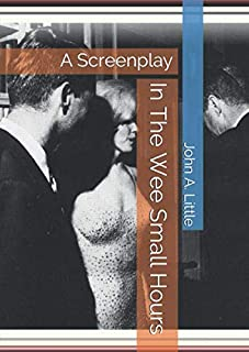 In The Wee Small Hours: A Screenplay