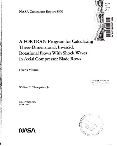 A FORTRAN program for calculating three dimensional, inviscid and rotational flows with shock waves in axial compressor blade rows: User's manual (English Edition)
