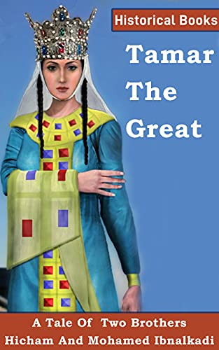 Tamar The Great The first woman governor of Georgia (401 Non-Fiction Series Book 29) (English Edition)