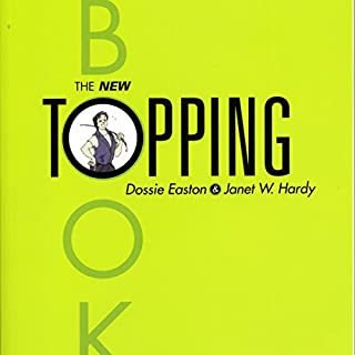 The New Topping Book                   De :                                                                                                                                 Dossie Easton,                                                                                        Janet Hardy                               Lu par :                                                                                                                                 Janet W. Hardy,                                                                                        Dossie Easton                      Durée : 6 h et 3 min     Pas de notations     Global 0,0