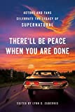 There'll Be Peace When You Are Done: Actors and Fans Celebrate the Legacy of Supernatural