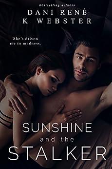 Sunshine and the Stalker by [Dani René, K Webster]