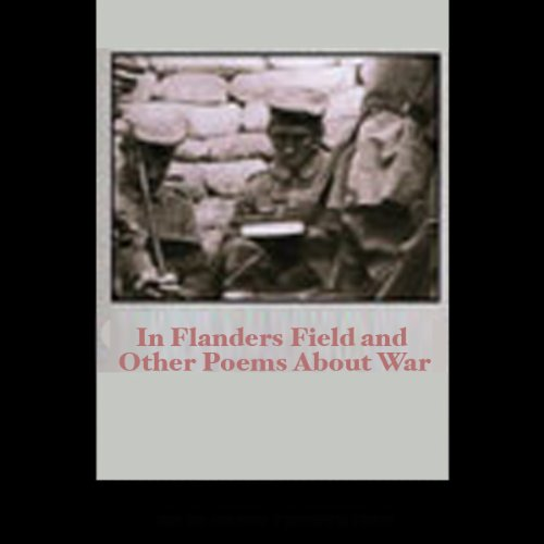 In Flanders Field and Other Poems About War audiobook cover art