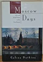 Moscow Days: Life and Hard Times in the New Russia