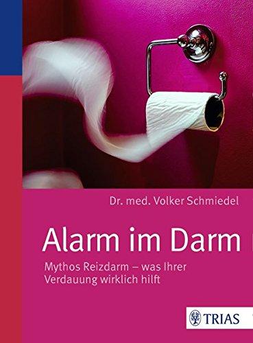 Schmiedel, Volker<br />Alarm im Darm: Mythos Reizdarm - was Ihrer Verdauung wirklich hilft  - jetzt bei Amazon bestellen