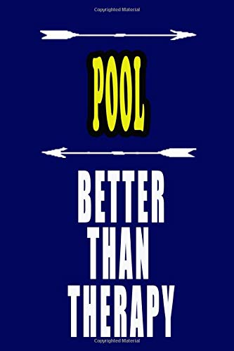POOL Better Than Therapy: POOL Notebook: To do list, Journal, Diary (110 Pages, Lined, 6 x 9)