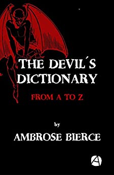 The Devil´s Dictionary: From A to Z (ApeBook Classics 63) (English Edition) de [Ambrose Bierce]