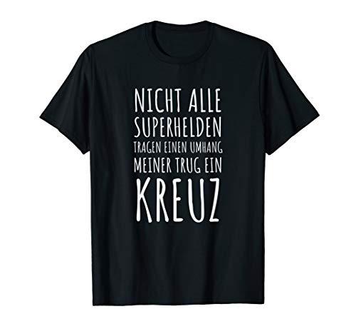 Nicht Alle Superhelden Tragen Einen Umhang Meiner T-Shirt