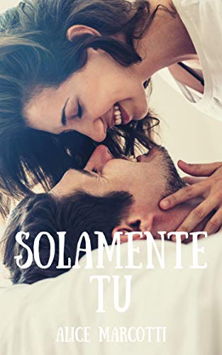 Solamente tu: #2 Only you series