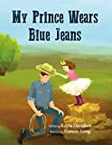 My Prince Wears Blue Jeans