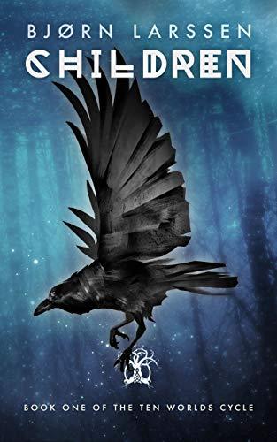 Children: A Norse Mythology Retelling (The Ten Worlds Book 1)