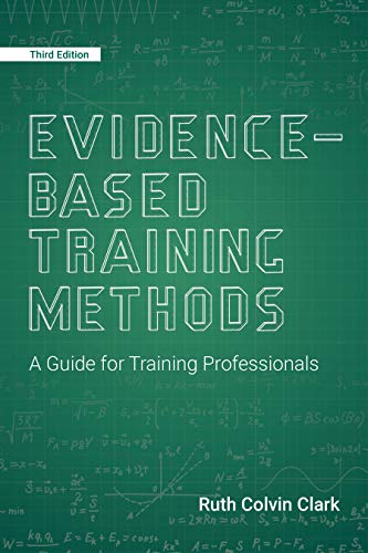 Evidence-Based Training Methods: A Guide for Training Professionals -  Kindle edition by Clark, Ruth Colvin . Reference Kindle eBooks @ Amazon.com.