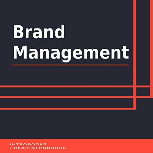 Brand Management                   Autor:                                                                                                                                 IntroBooks                               Sprecher:                                                                                                                                 Andrea Giordani                      Spieldauer: 42 Min.     Noch nicht bewertet     Gesamt 0,0