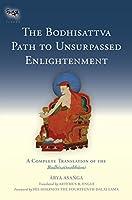 The Bodhisattva Path to Unsurpassed Enlightenment: A Complete Translation of the Bodhisattvabhumi (Tsadra)