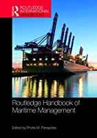 The Routledge Handbook of Maritime Management (Routledge International Handbooks)