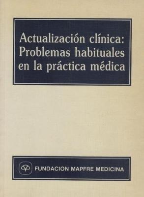 Actualizacion clinica : problemas habituales en la practica medica