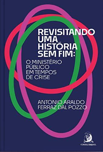 Revisitando uma História sem fim: o Ministério Público em Tempos de Crise