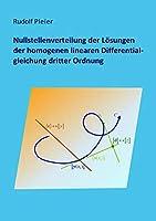 Nullstellenverteilung der Loesungen der homogenen linearen Differentialgleichung dritter Ordnung