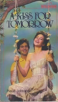 A Kiss for Tomorrow - Book #20 of the Wildfire