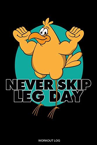 Never Skip Leg Day: Detailliertes Trainingsplan Buch Geschenk Fitness Trainer Personal zur Motivation Bodybuilding Krafttraining und Cardio für Gym ... Notizen I Größe 6 x 9 I 120 Seiten